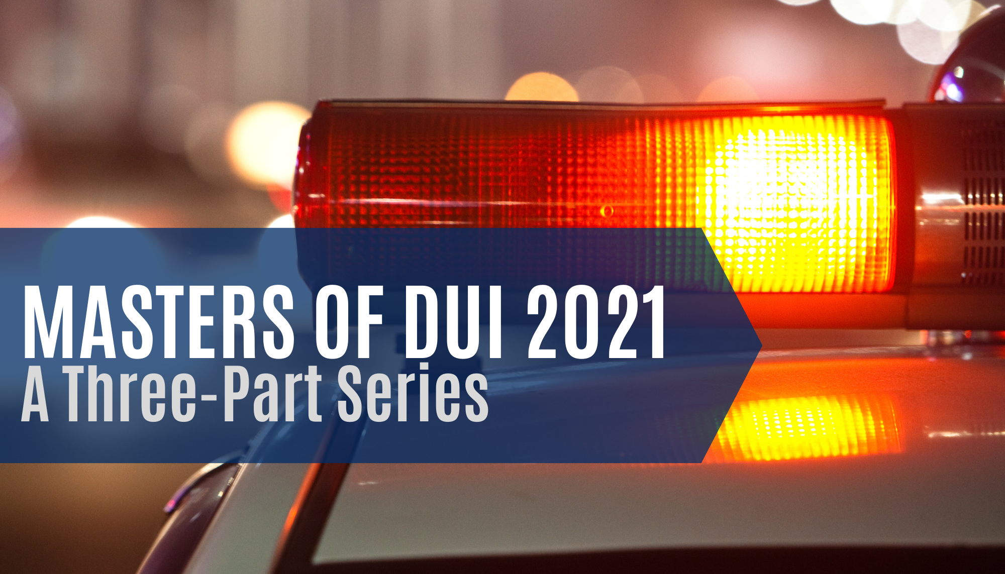 Masters of DUI 2021